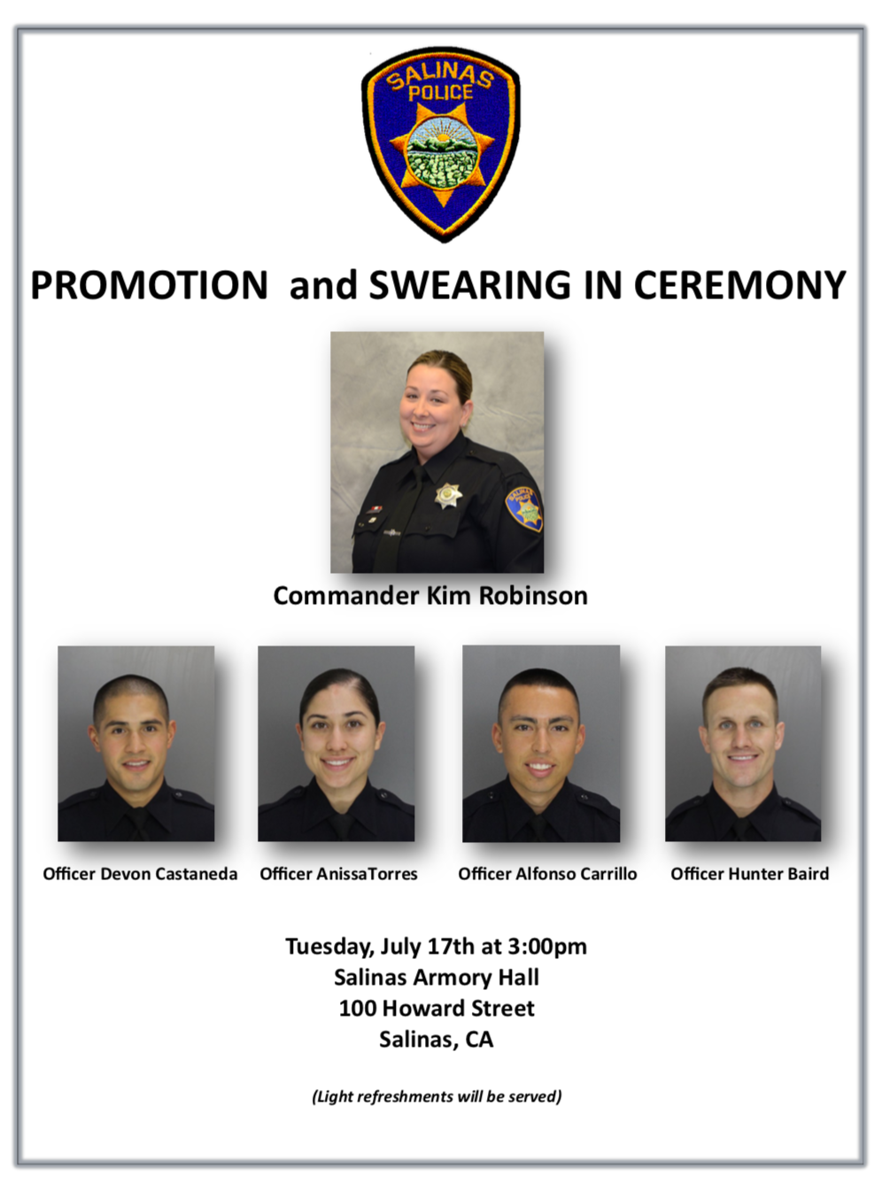 Congratulations to Commander Robinson and our four new officers. Please feel free to join us for the celebration at 3PM in the PAL building at 100 Howard St.